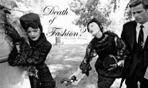 Death of Fashion? 26/4/2016